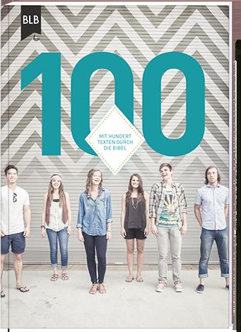 100 – Mit hundert Texten durch die Bibel
